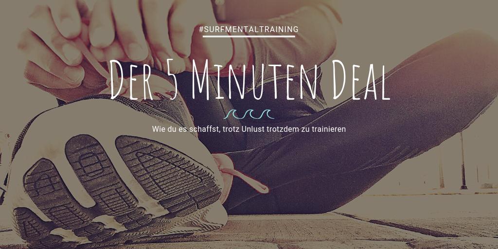 Mentaltechnik 5 Minuten Deal trotz unlust trotzdem trainieren