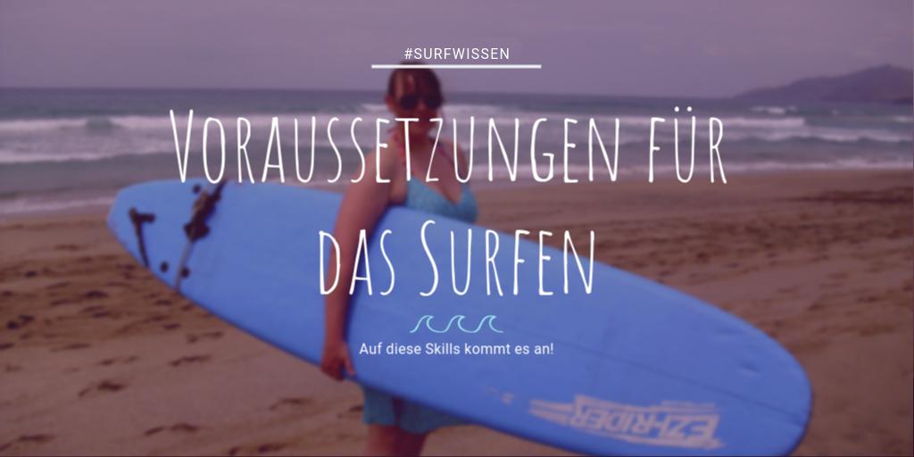 Diese Skills brachst du für das Surfen oder wenn du mit dem Surfen beginnen willst