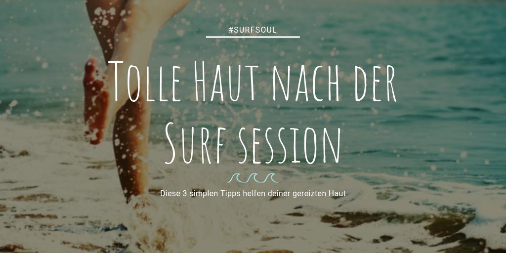 3 simple Tipps für eine tolle Haut nach der Surfsession