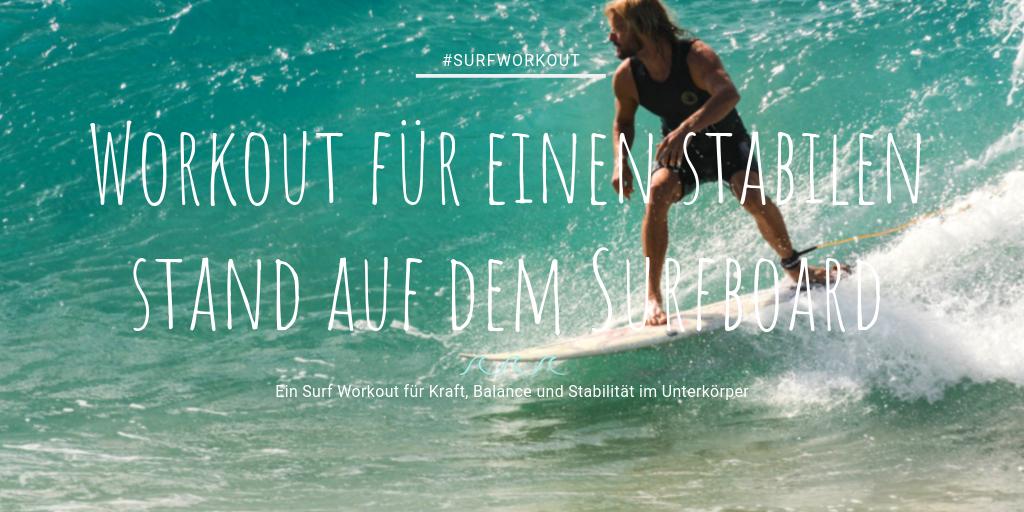 Surfworkout für zuhause, surf Fitnesstraining besser Surfen, Stand auf dem Surfboard