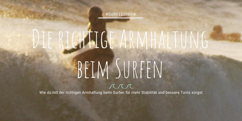 Wie du mit der richtigen Armhaltung beim Surfen für mehr Stabilität und bessere Turns sorgst