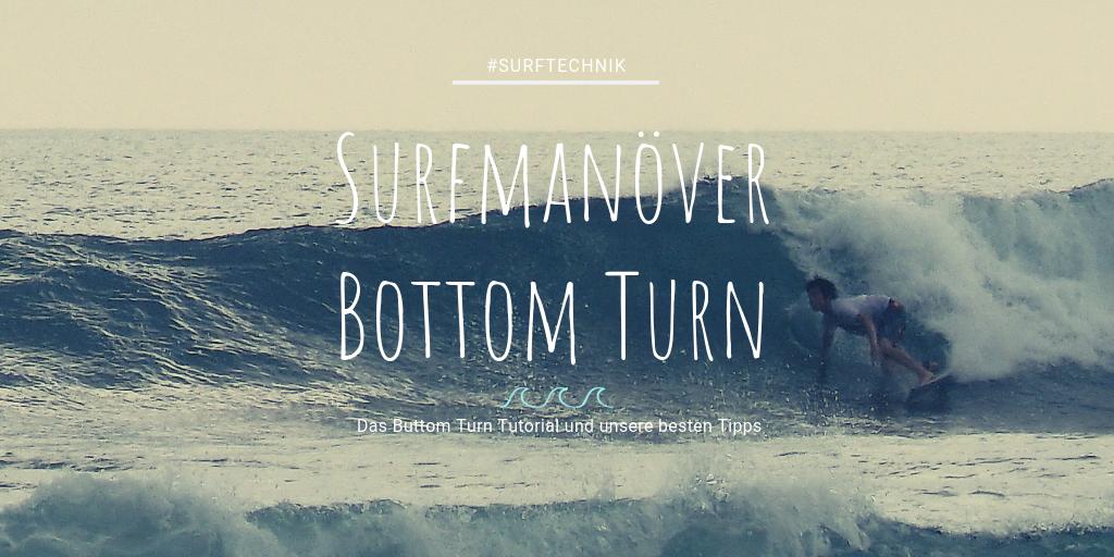Tipps für den Bottomturn beim Surfen
