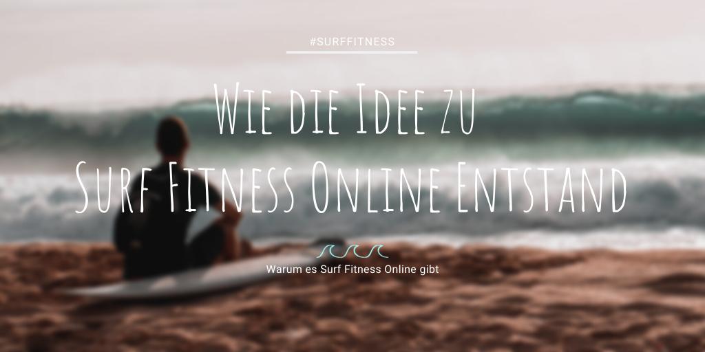 Wie die Idee zu Surf Fitness Online entstand