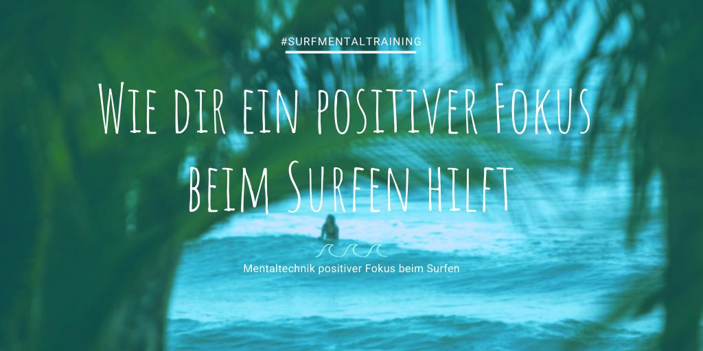 Positiver Fokus Surfen Mentaltraining