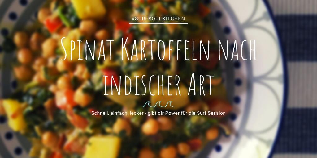 Spinat Rezepte für Surfer Spinat Kartoffeln nach indischer Art