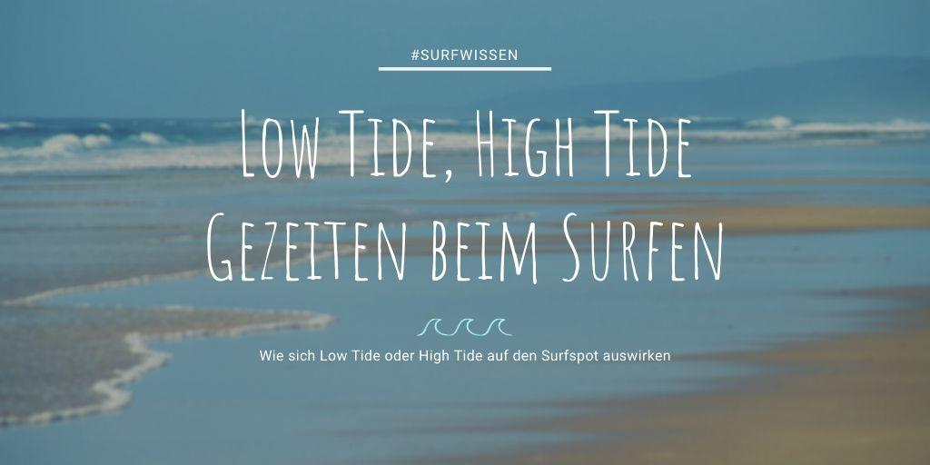 Gezeiten beim Surfen Surfspot Low Tide High Tide Ebbe und Flut Surfen