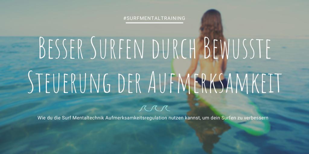 Aufmerksamkeit regulieren besserer Fokus Surfen Surfer