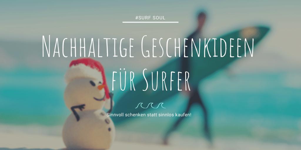Nachhaltige Geschenkideen für Surfer, Surferinnen und Meerliebhaber 2020 3