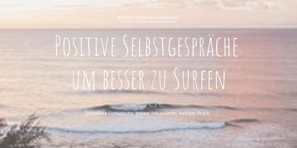 Positive Selbstgespräche um besser zu Surfen - Surfmentaltraining