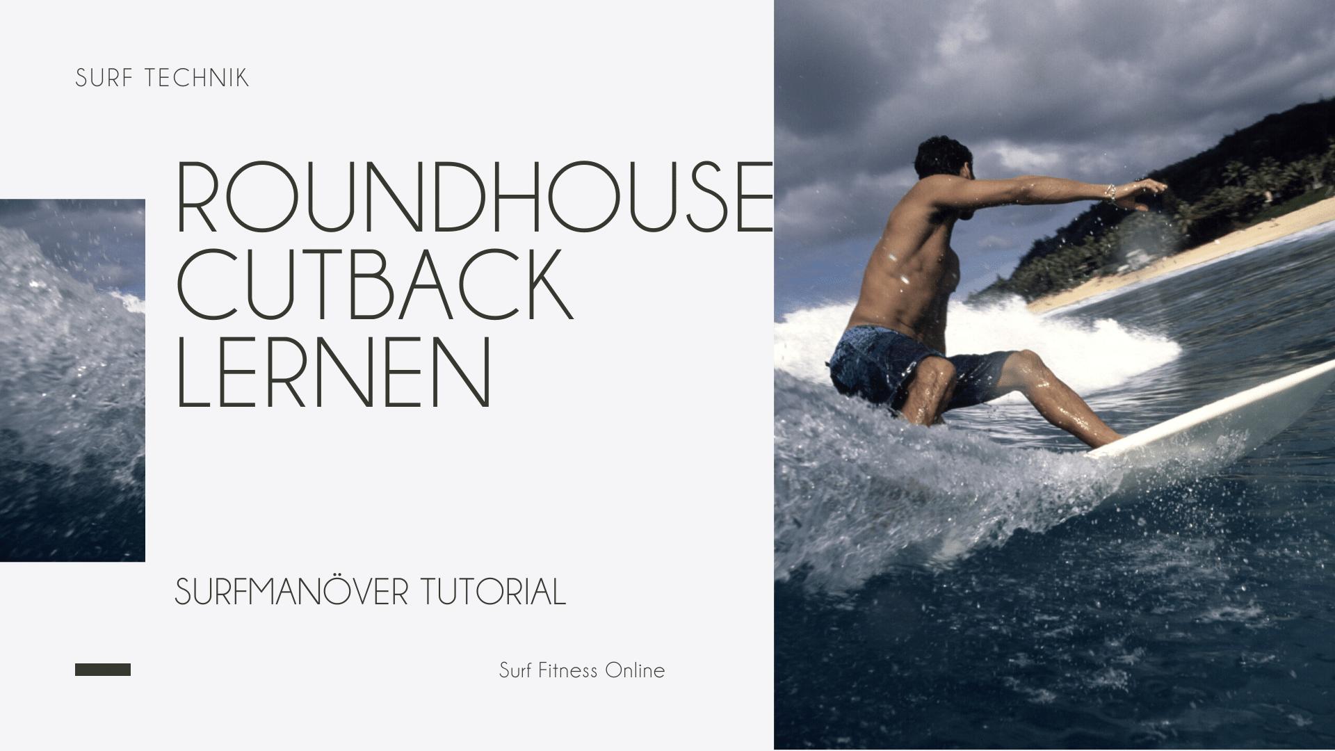 Roundhouse Cutback Surfmanöver